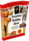 Creative Holiday Ideas