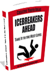 Icebreakers Ahead: Take It to the Next Level