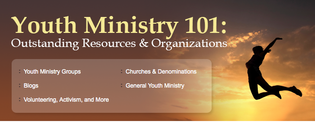 Youth Ministry 101: Outstanding Youth Ministry resources